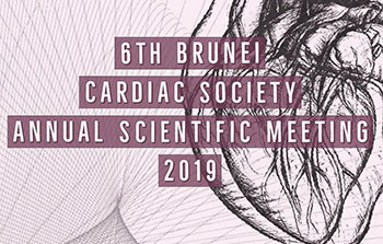 6th Brunei Cardiac Society Annual Scientific Meeting